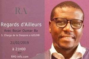 Regards d'Ailleurs avec Bocar Oumar Ba S. Chargé de la Diaspora AJDMR